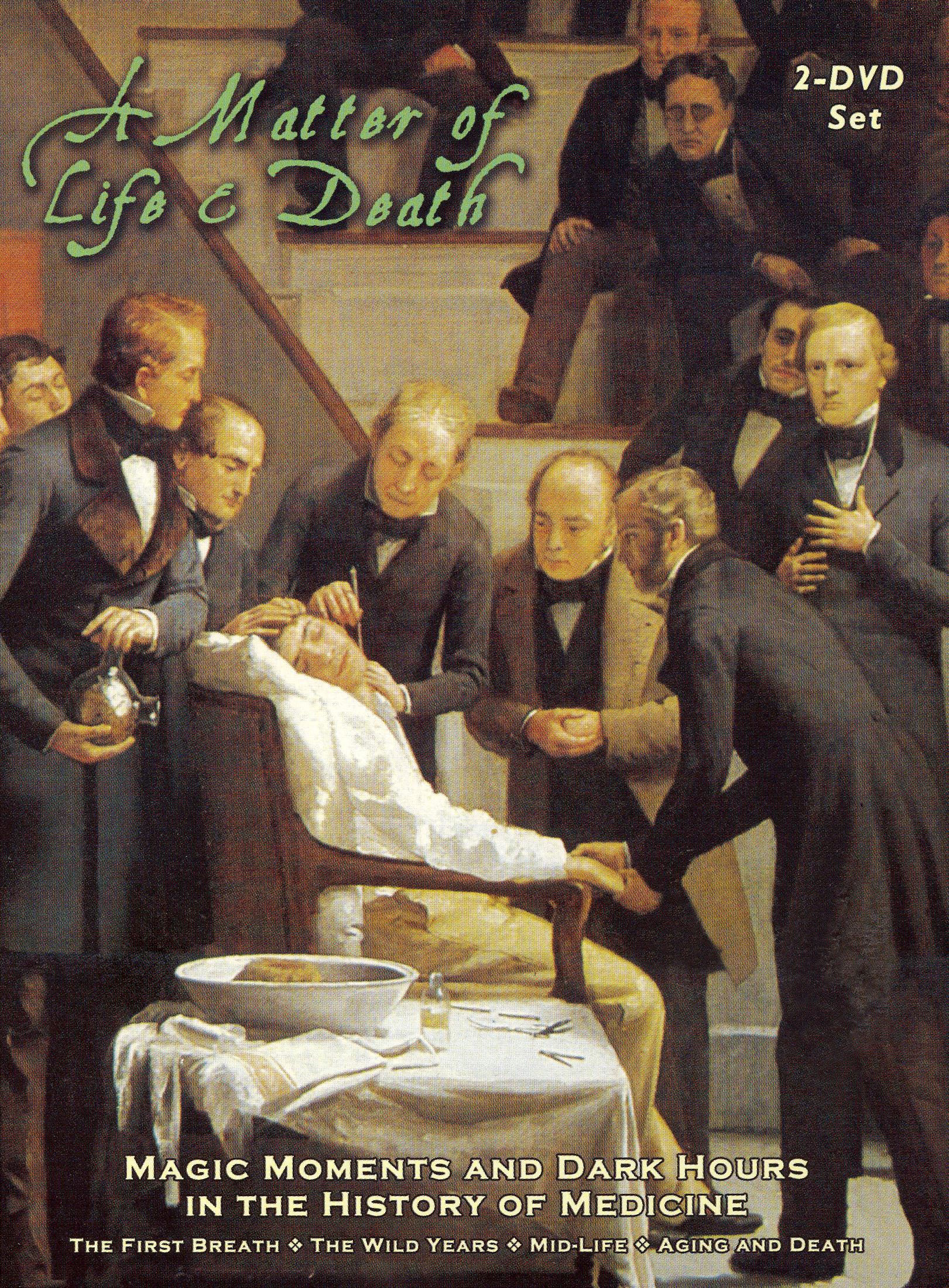 A Matter of Life and Death: Magic Moments and Dark Hours in the History of Medicine
