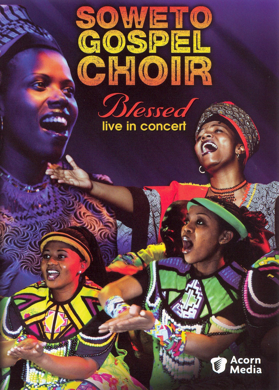 Soweto Gospel Choir: Blessed: Live in Concert