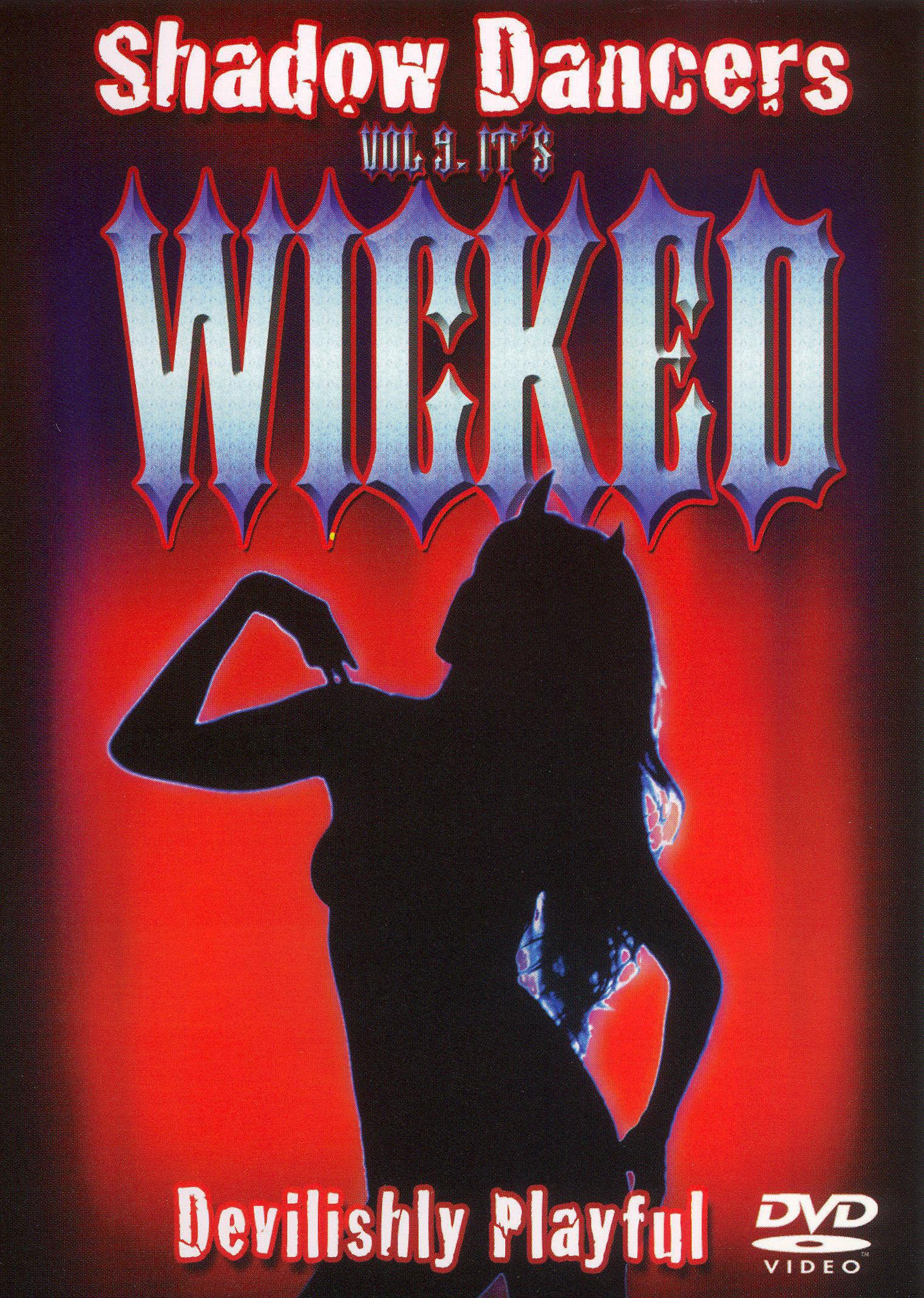 Shadow Dancers, Vol. 9: It's Wicked