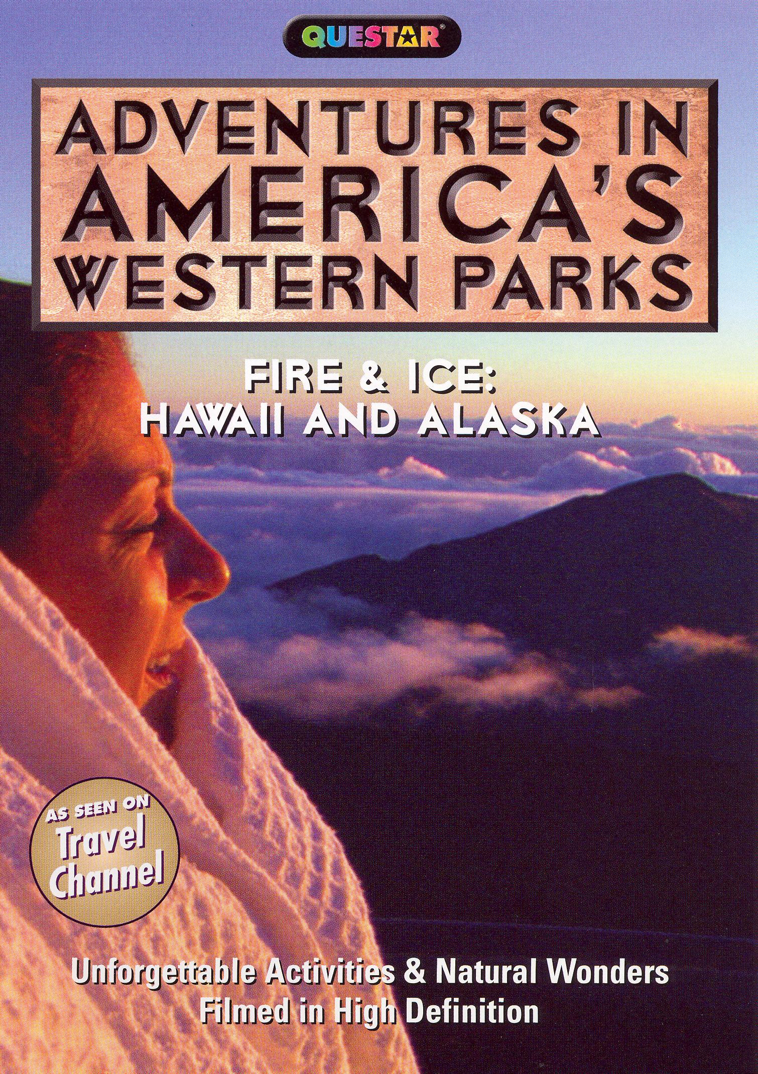 Adventures in America's Western Parks: Fire and Ice - Hawaii and Alaska