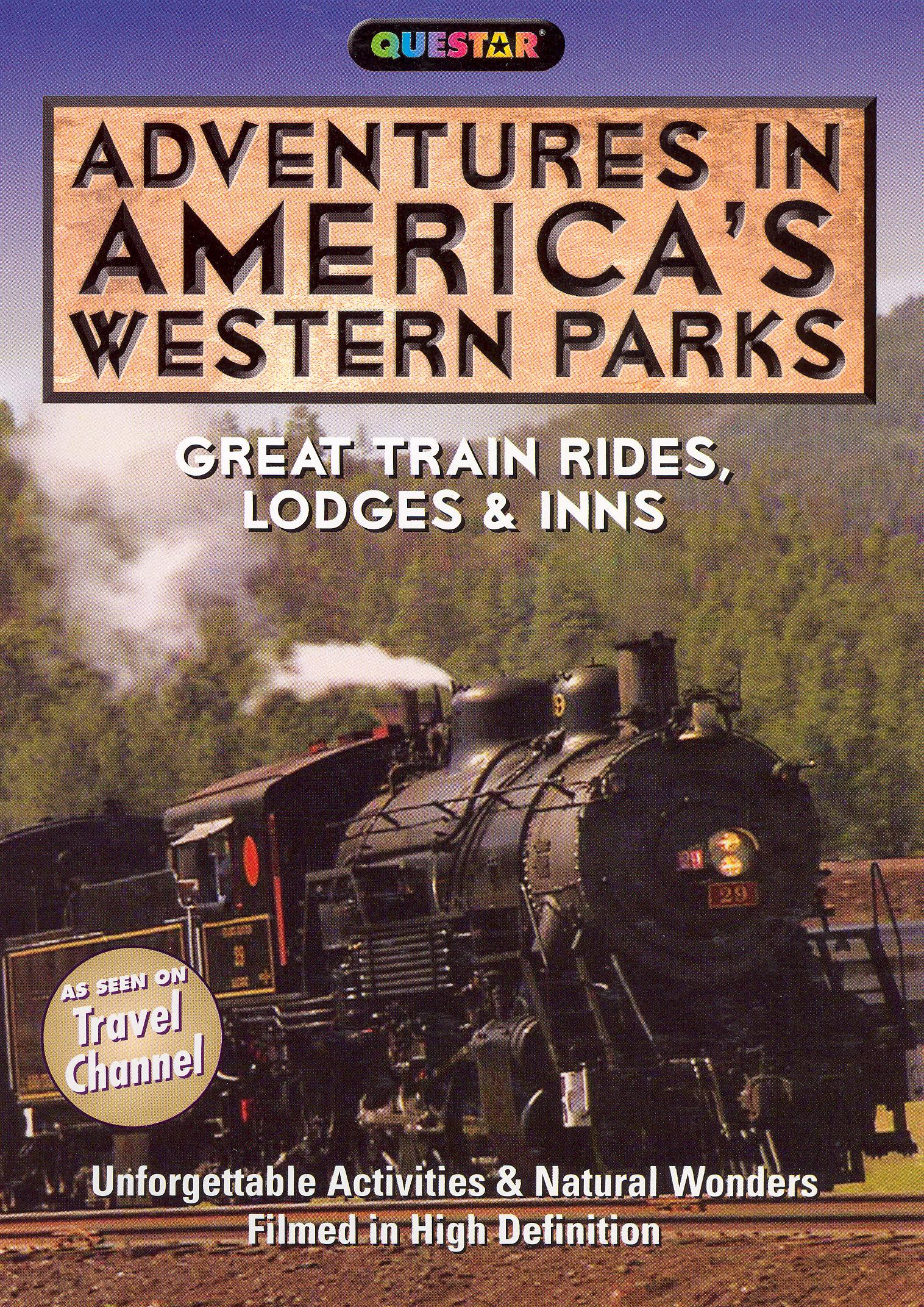 Adventures in America's Western Parks: Great Train Rides, Lodges and Inns