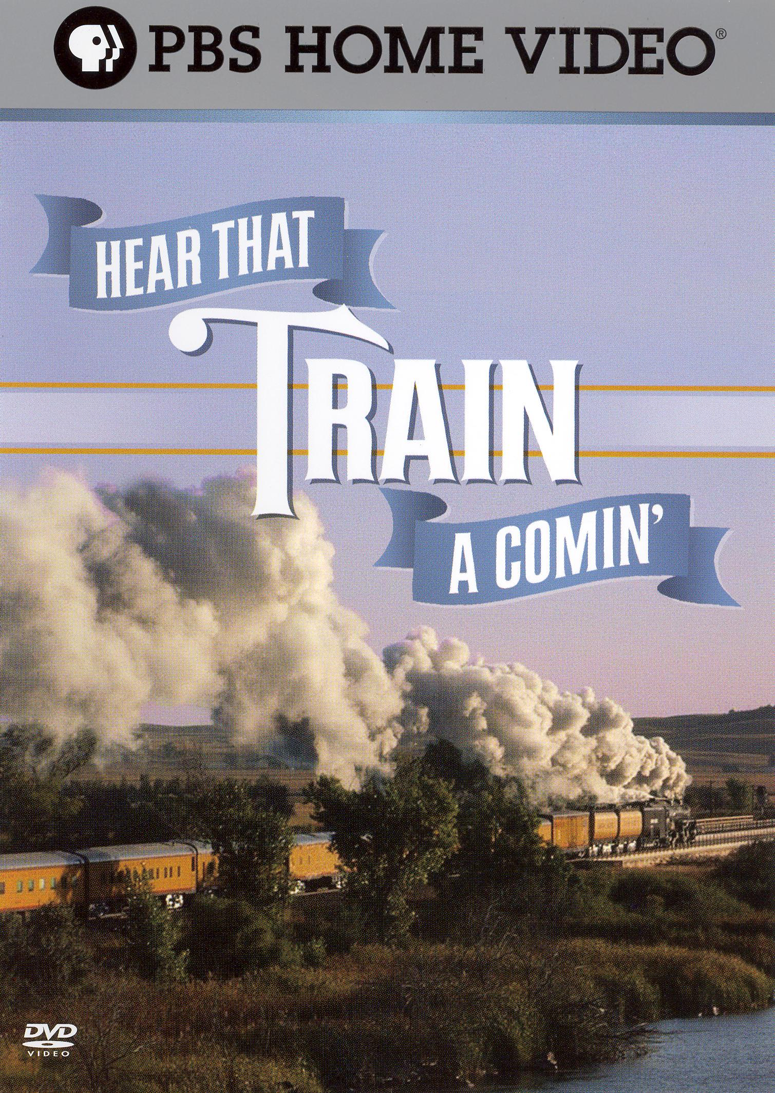 Hear That Train A' Comin'