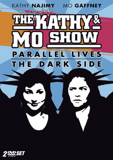 Kathy & Mo Show: Parallel Lives