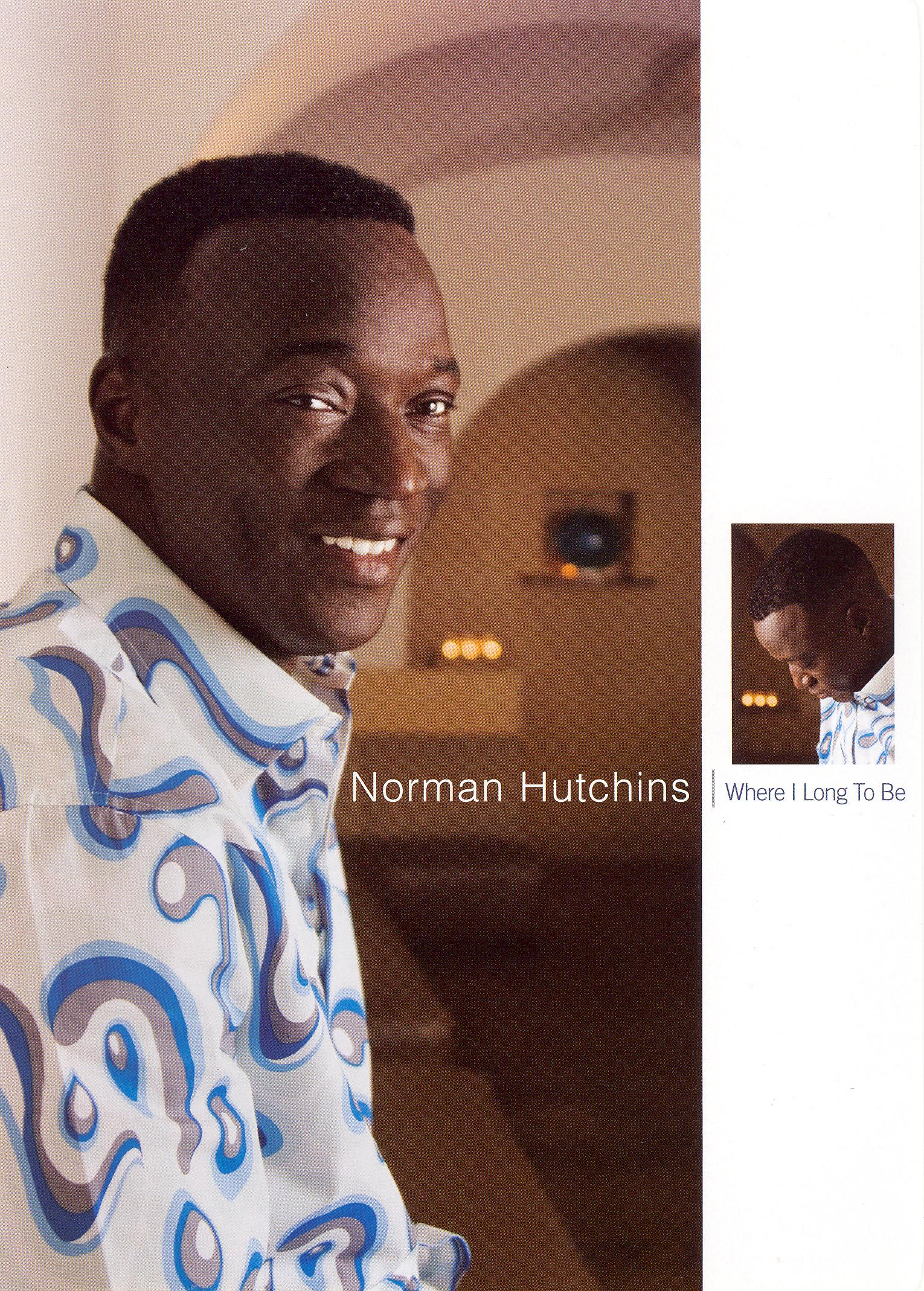 Norman Hutchins: Where I Long to Be