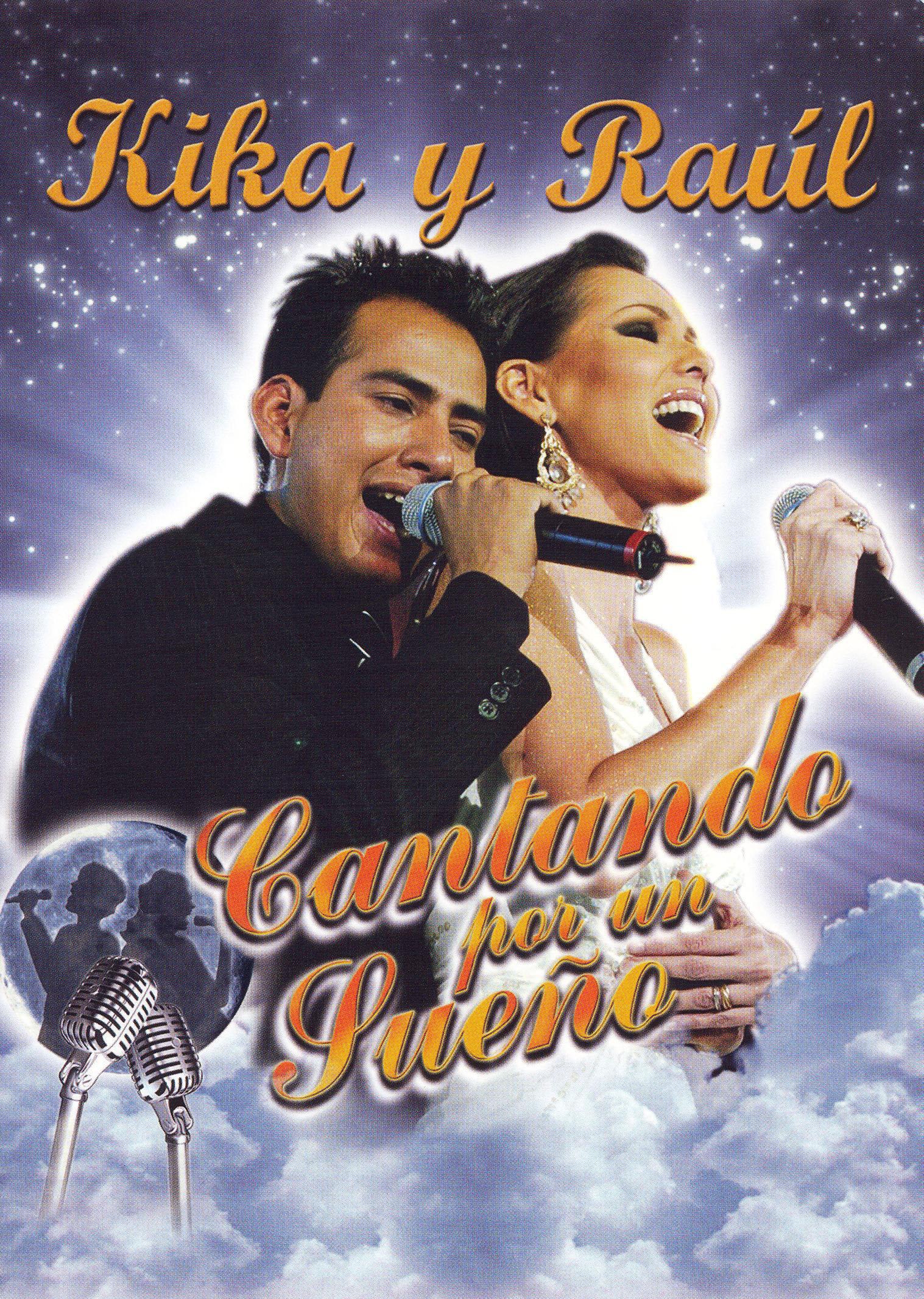 Kika y Raul: Cantando por un Sueno