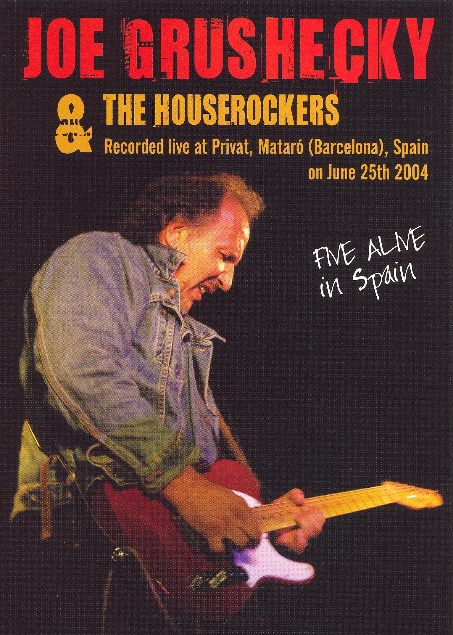 Grushecky, Joe and the Houserockers: Five Alive in Spain