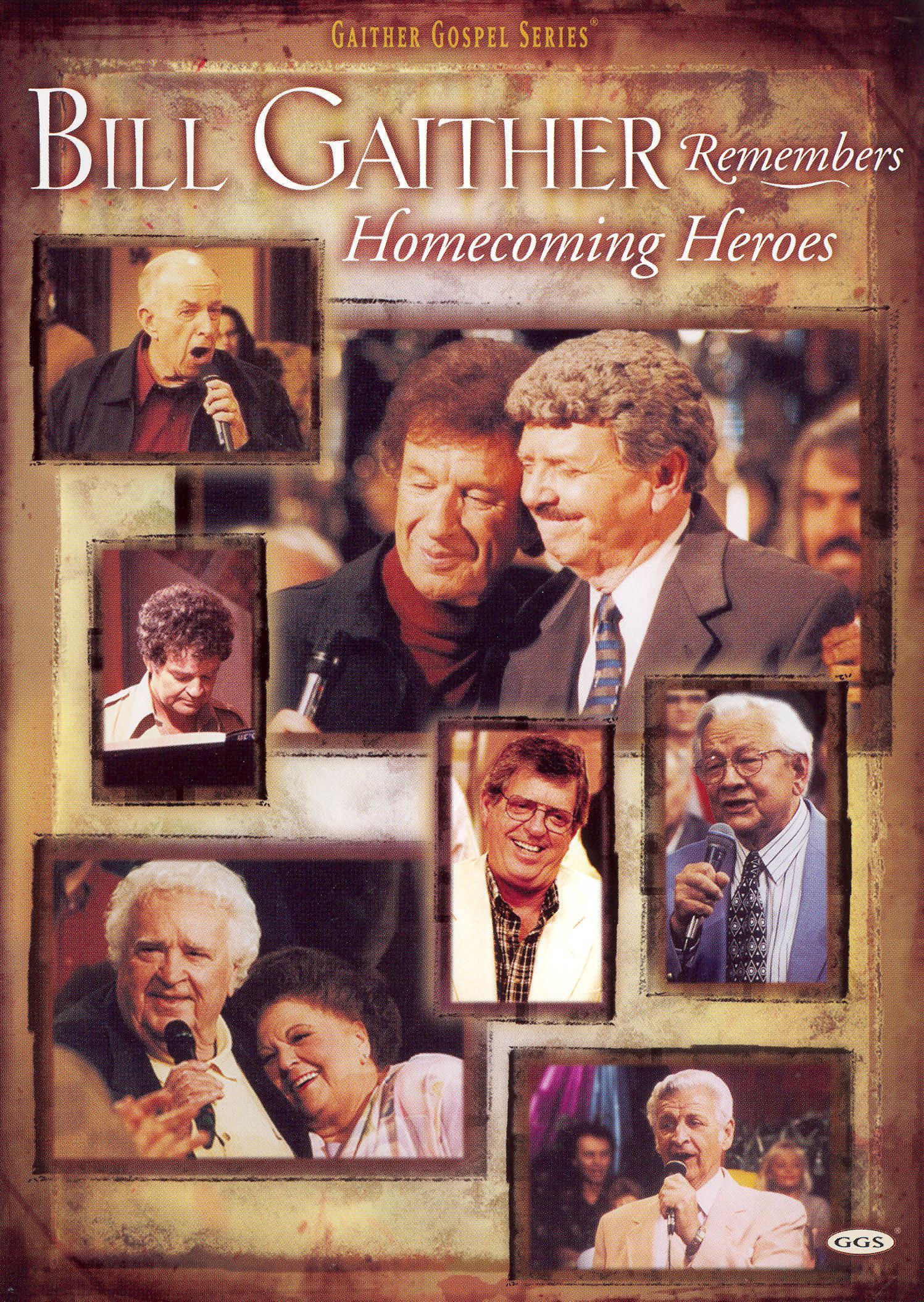 Bill and Gloria Gaither and Their Homecoming Friends: Bill Gaither Remembers Homecoming Heroes