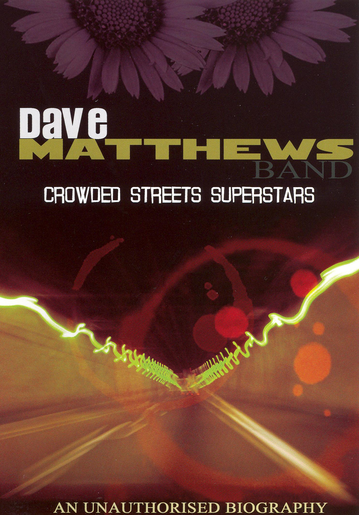 The Dave Matthews Band: Crowded Streets Superstars