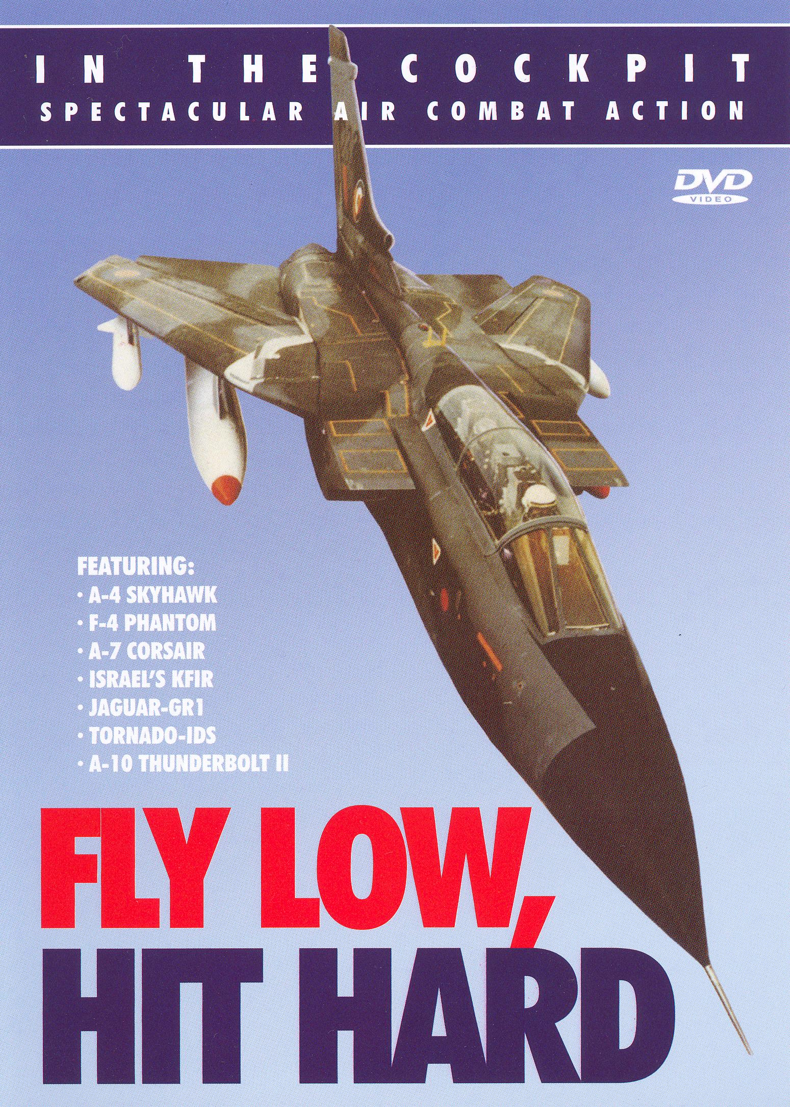 In the Cockpit: Fly Low, Hit Hard