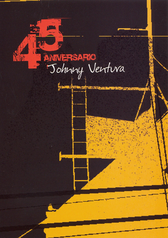 Johnny Ventura: 45 Anniversario