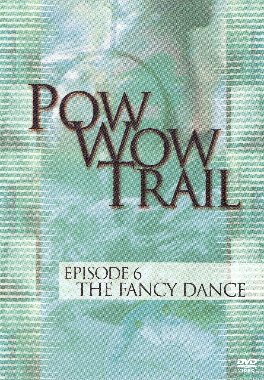 Pow Wow Trail, Episode 6: The Fancy Dance