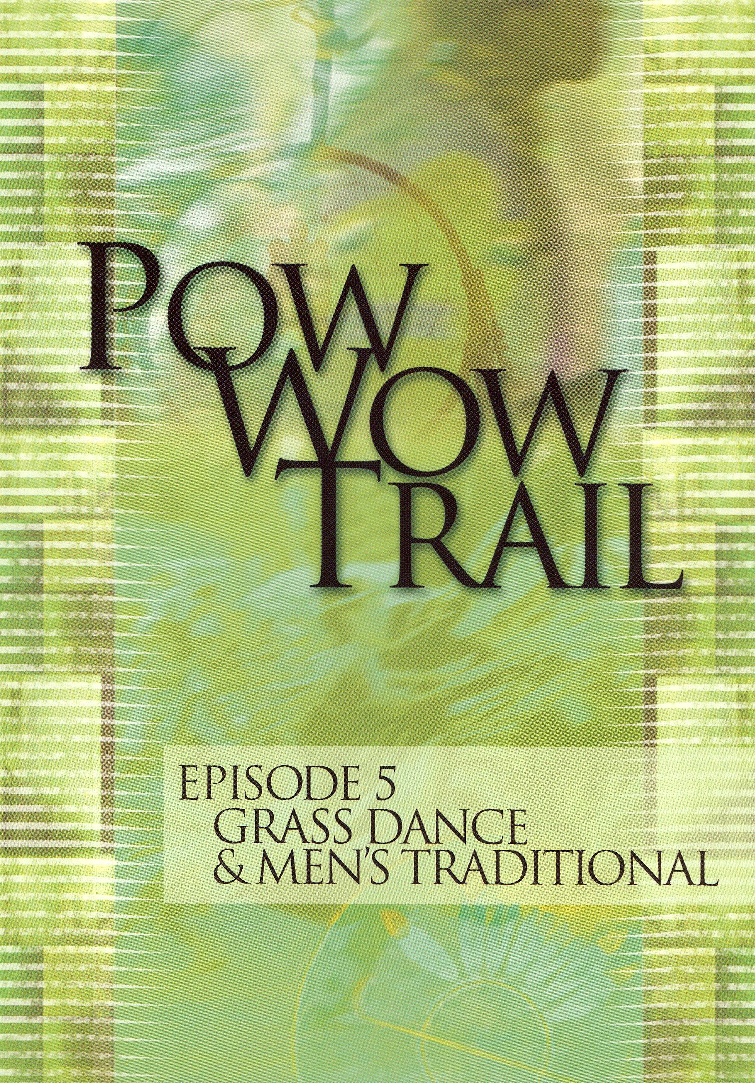 Pow Wow Trail, Episode 5: Grass Dance and Men's Traditional