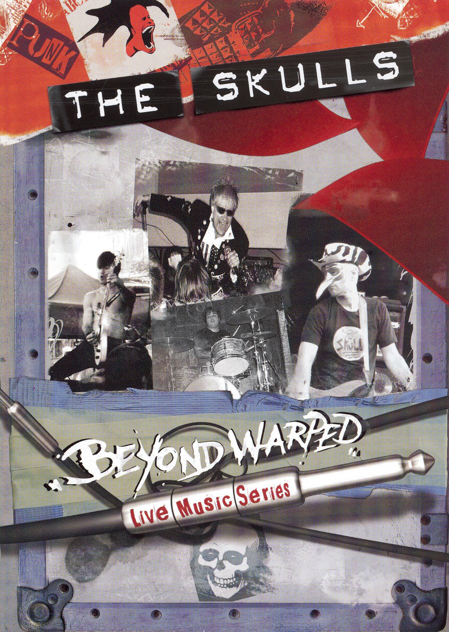 Beyond Warped: The Skulls
