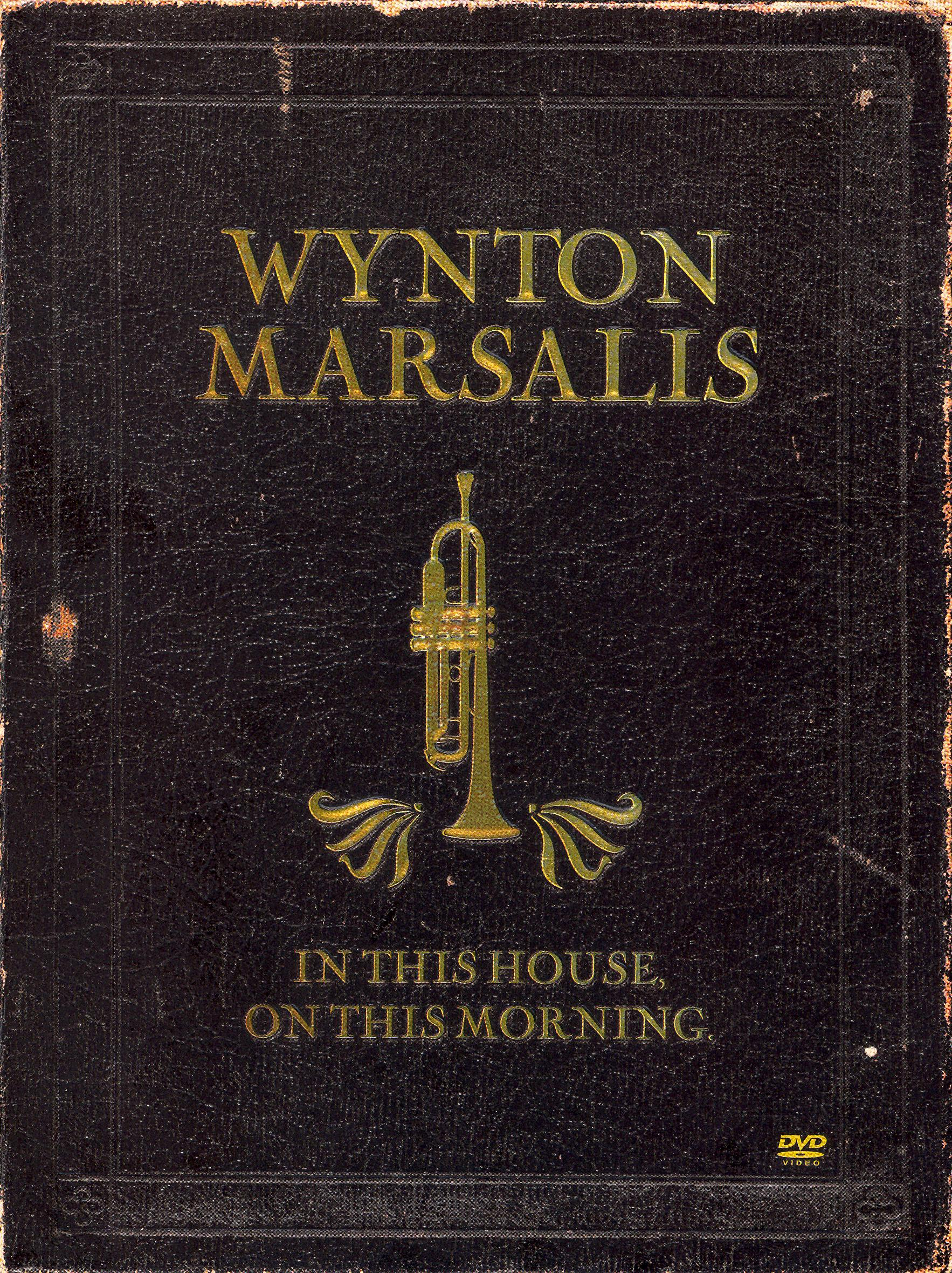 Wynton Marsalis: In This House, On This Morning