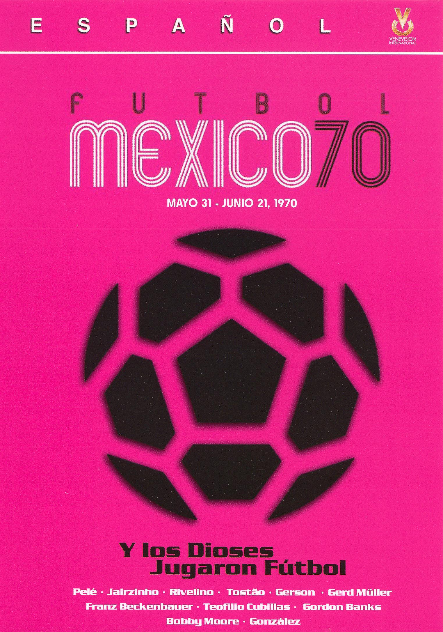 Y Los Dioses Jugaron Futbol, Mexico 70