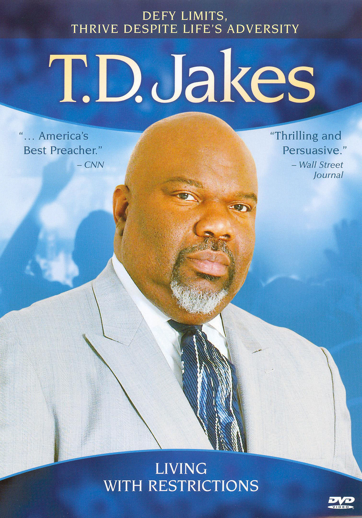 T.D. Jakes: The Potter House Presents: T.D. Jakes - Living with Restrictions