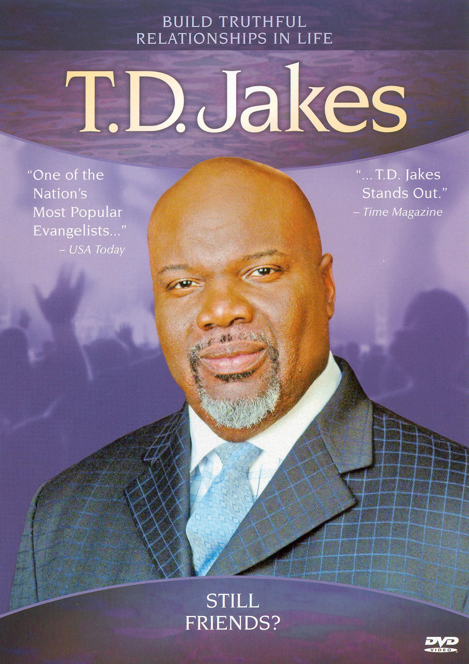 T.D. Jakes: The Potter House Presents: T.D. Jakes - Still Friends