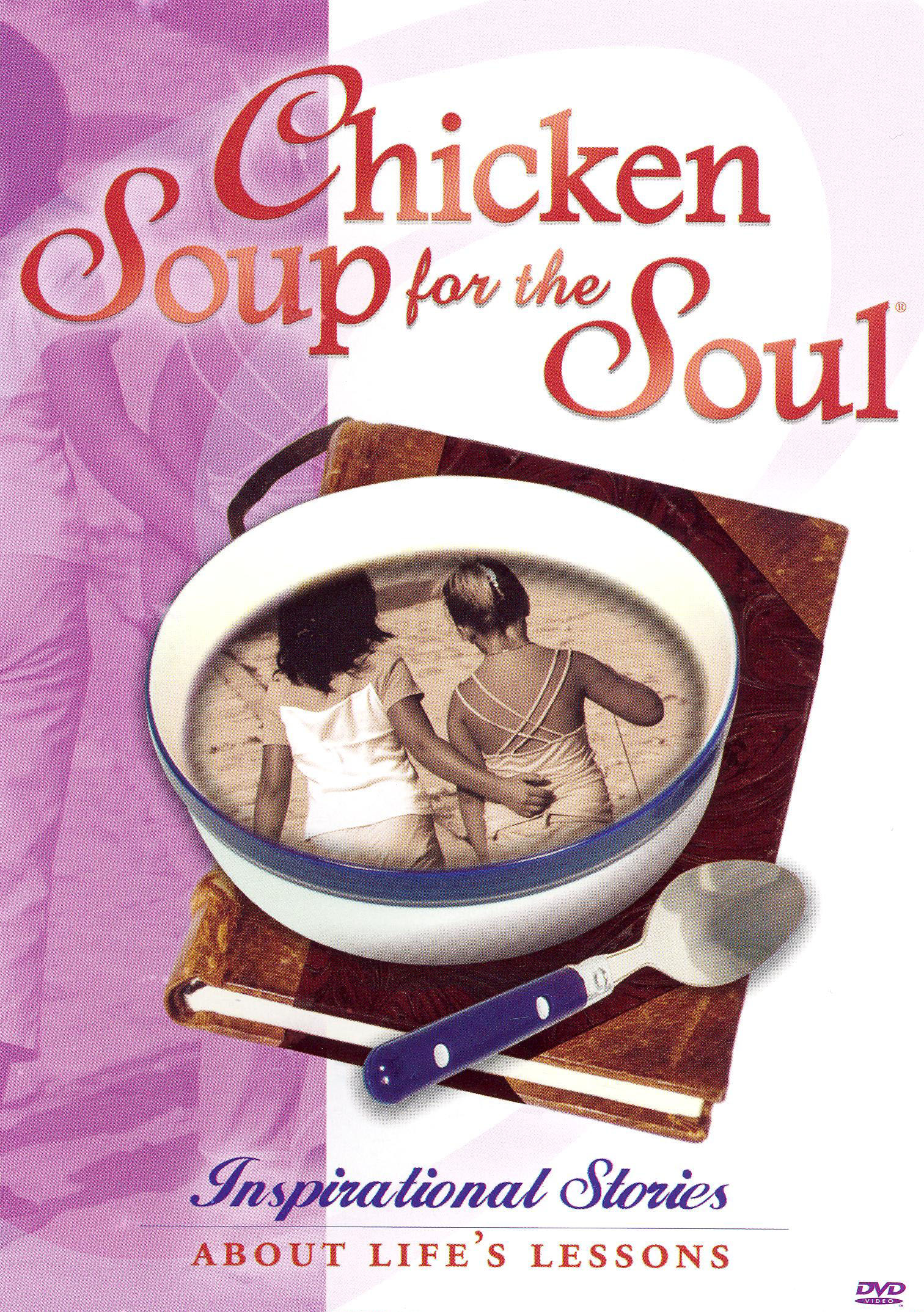 Chicken Soup for the Soul: Inspirational Stories About Life's Lessons