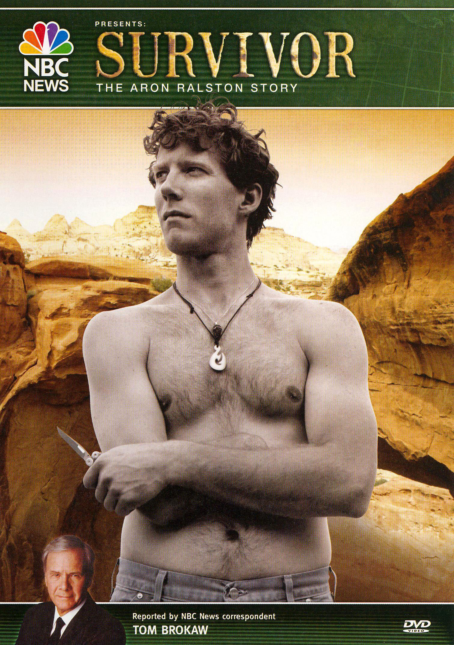 NBC News Presents Survivor: The Aron Ralston Story with Tom Brokaw