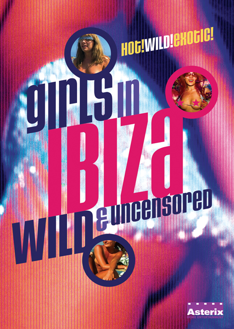 Girls in Ibiza: Wild and Uncensored