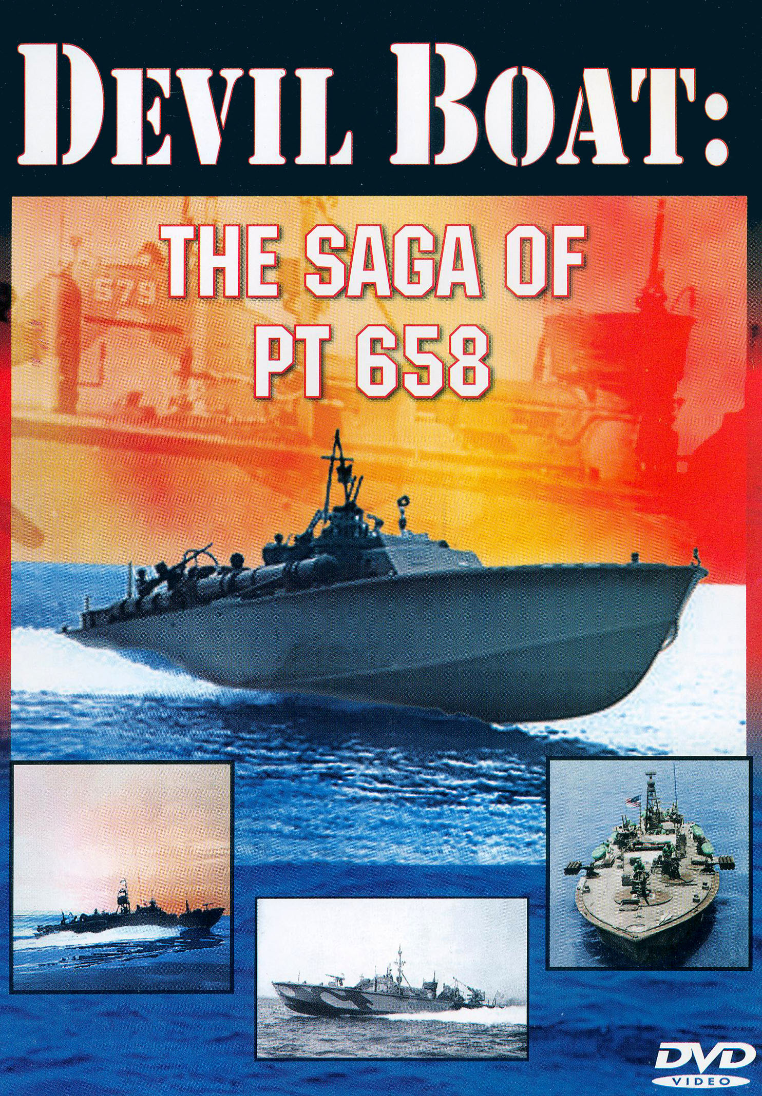 Devil Boat: The Saga of PT 658