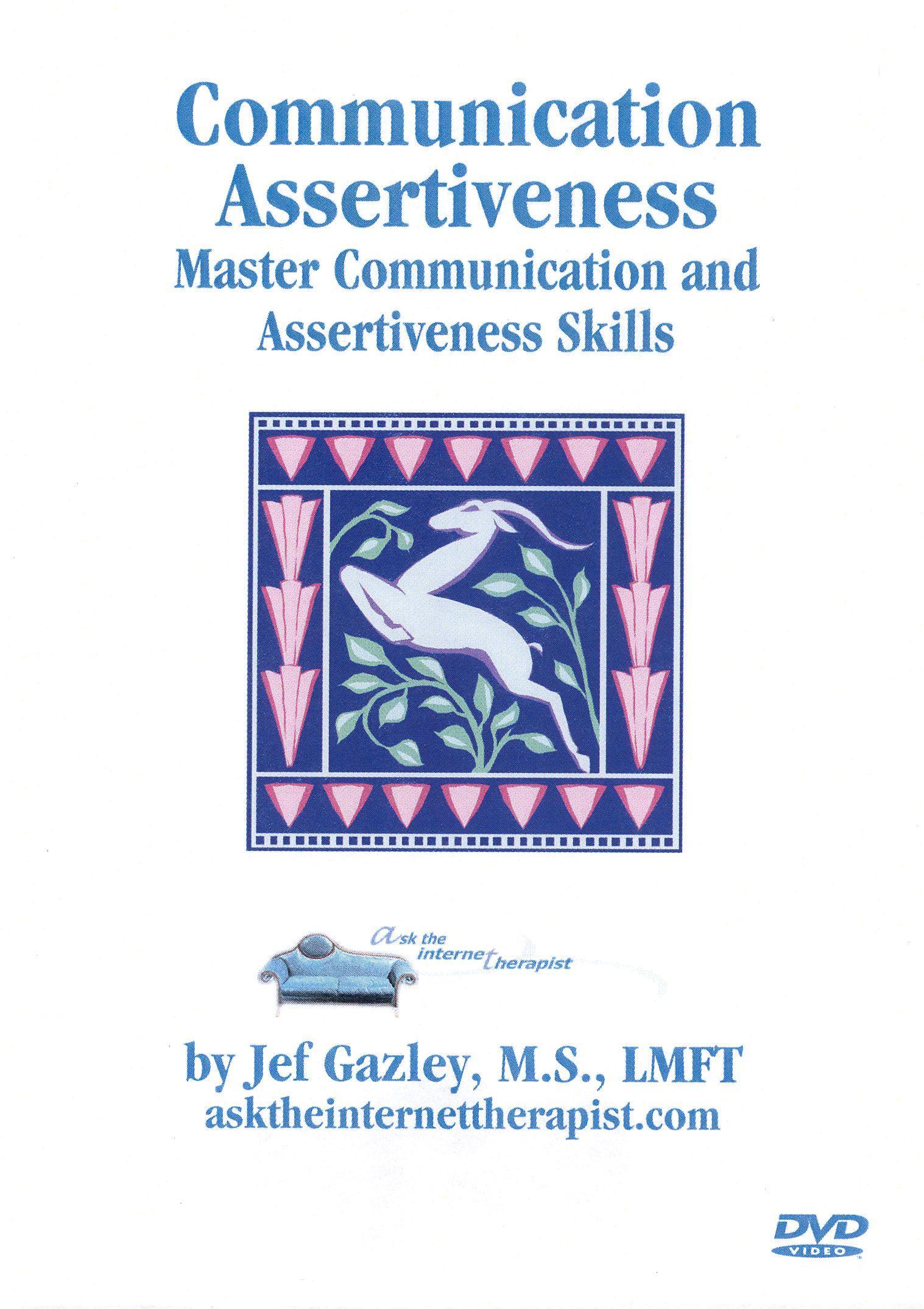 Communication Assertiveness: Master Communication and Assertiveness Training Skills