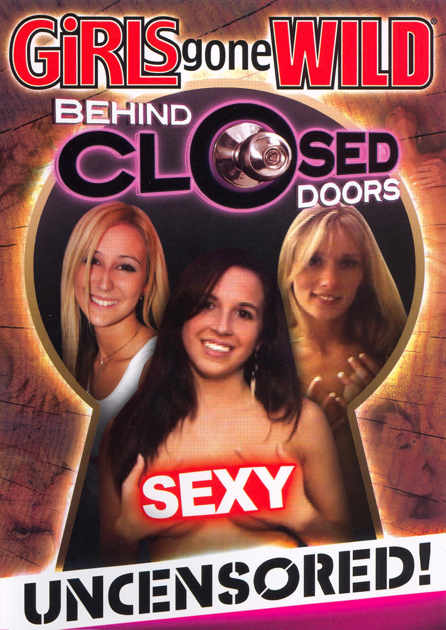 Girls gone wild behind closed doors
