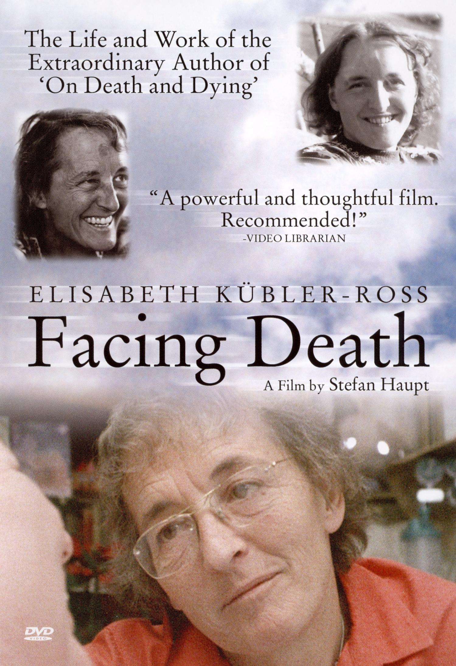Elisabeth Kübler-Ross: Facing Death
