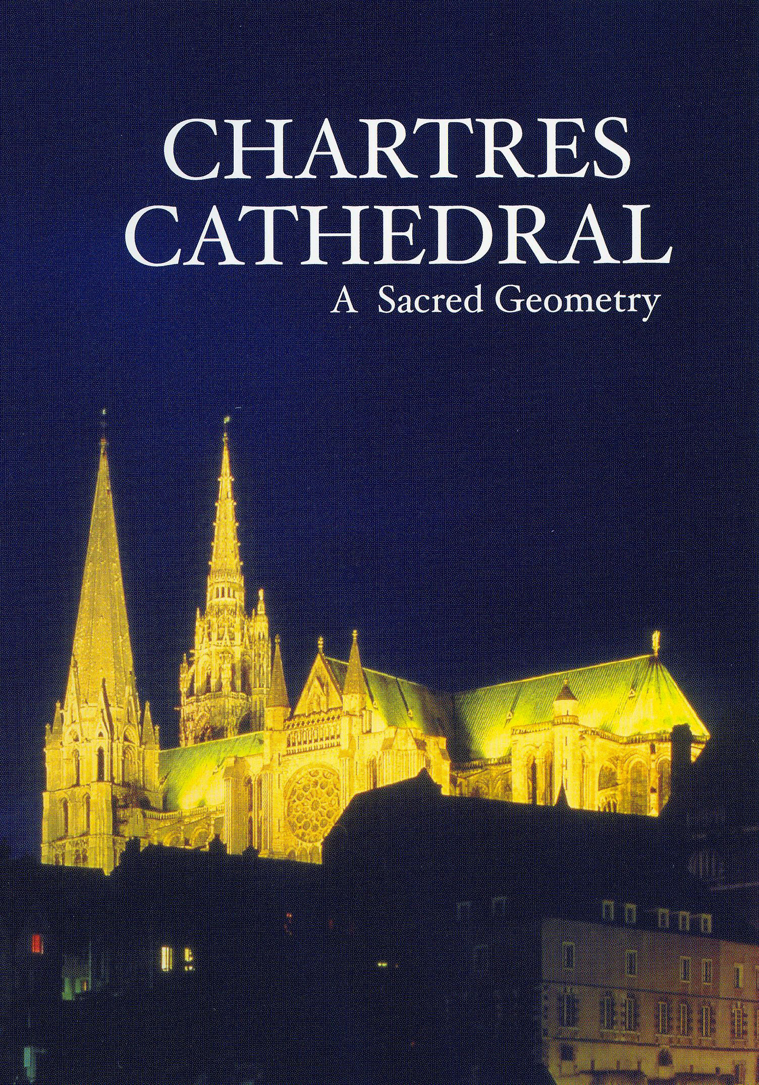 Chartres Cathedral: A Scared Geometry