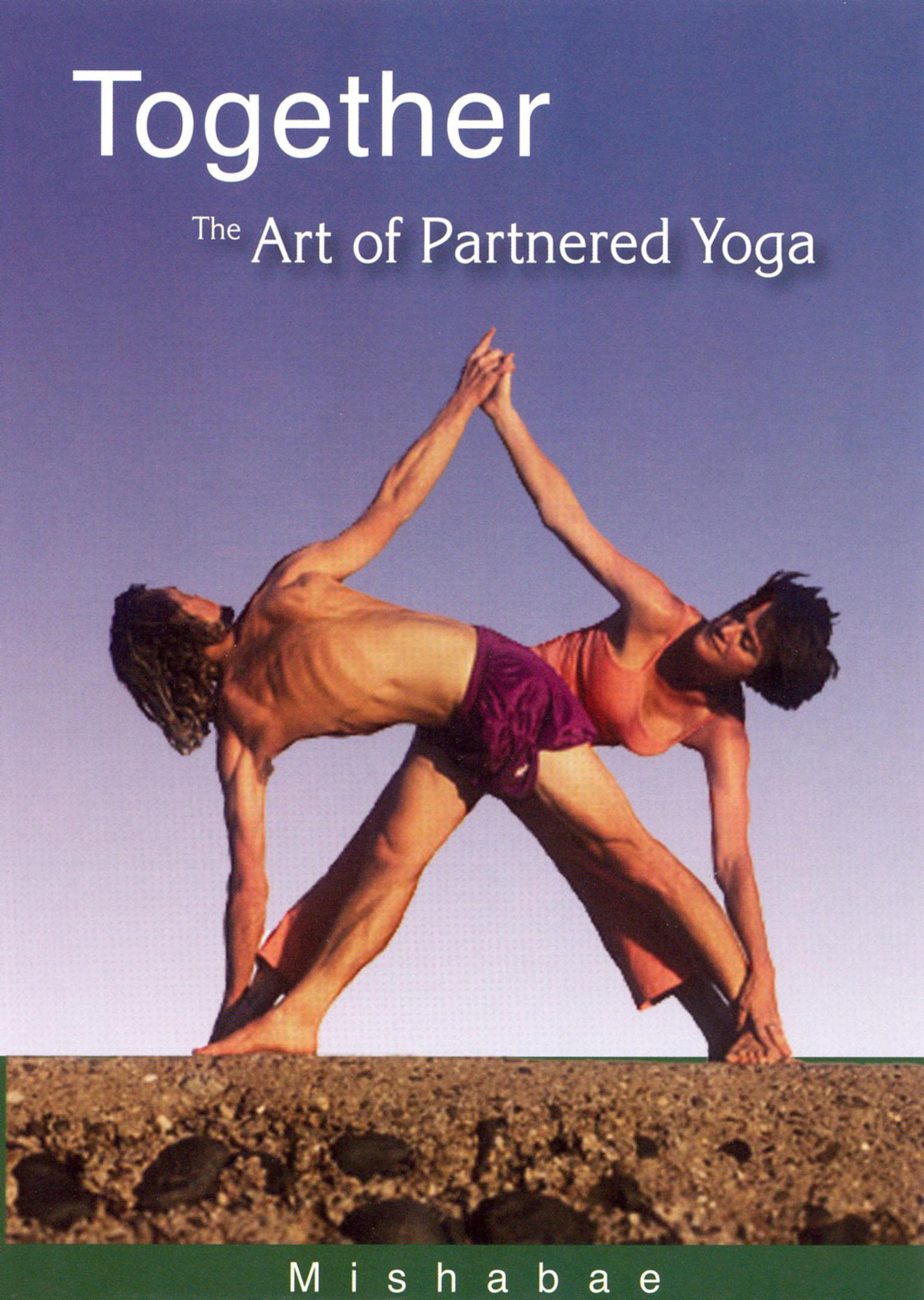 Together: The Art of Partnered Yoga