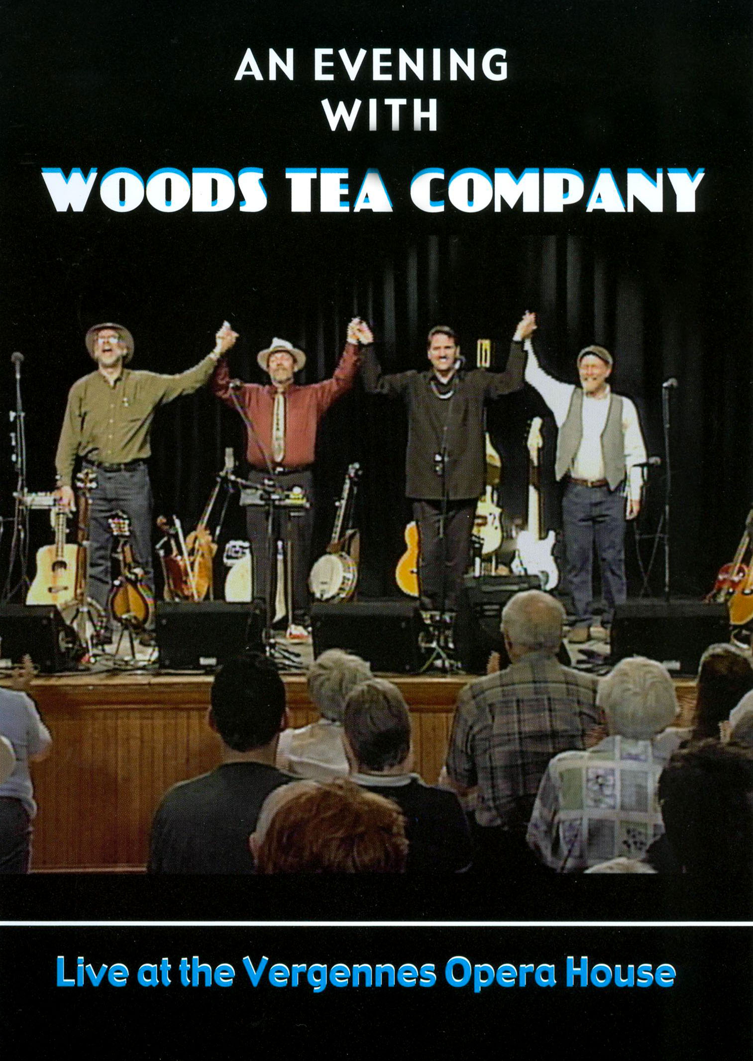 An Evening with Woods Tea Company: Live at the Vergennes Opera House