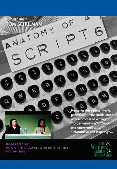 Anatomy of a Script, Vol. 6: Tom Schulman (2006)