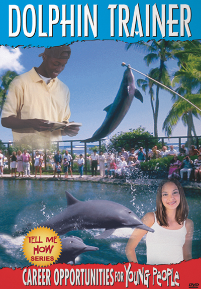 Career Opportunities for Young People: Dolphin Trainer