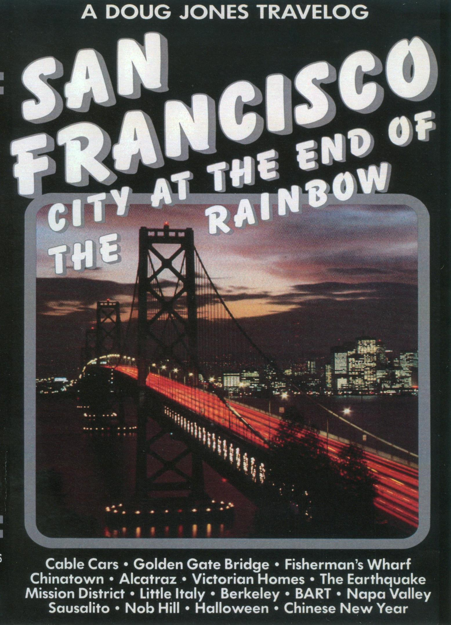 San Francisco: City at the End of the Rainbow