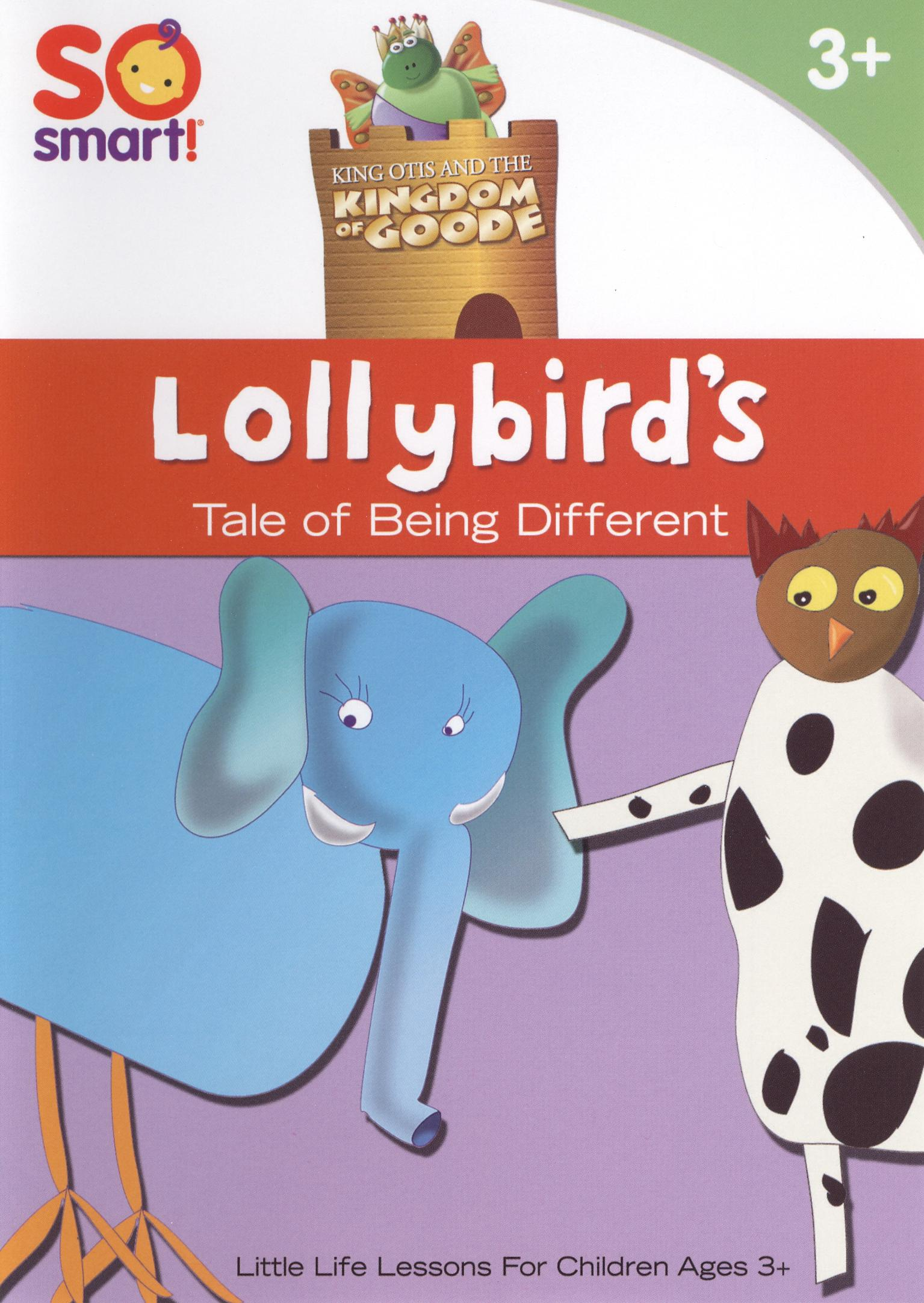 King Otis and the Kingdom of Goode: Lollybird's Tale of Being Different