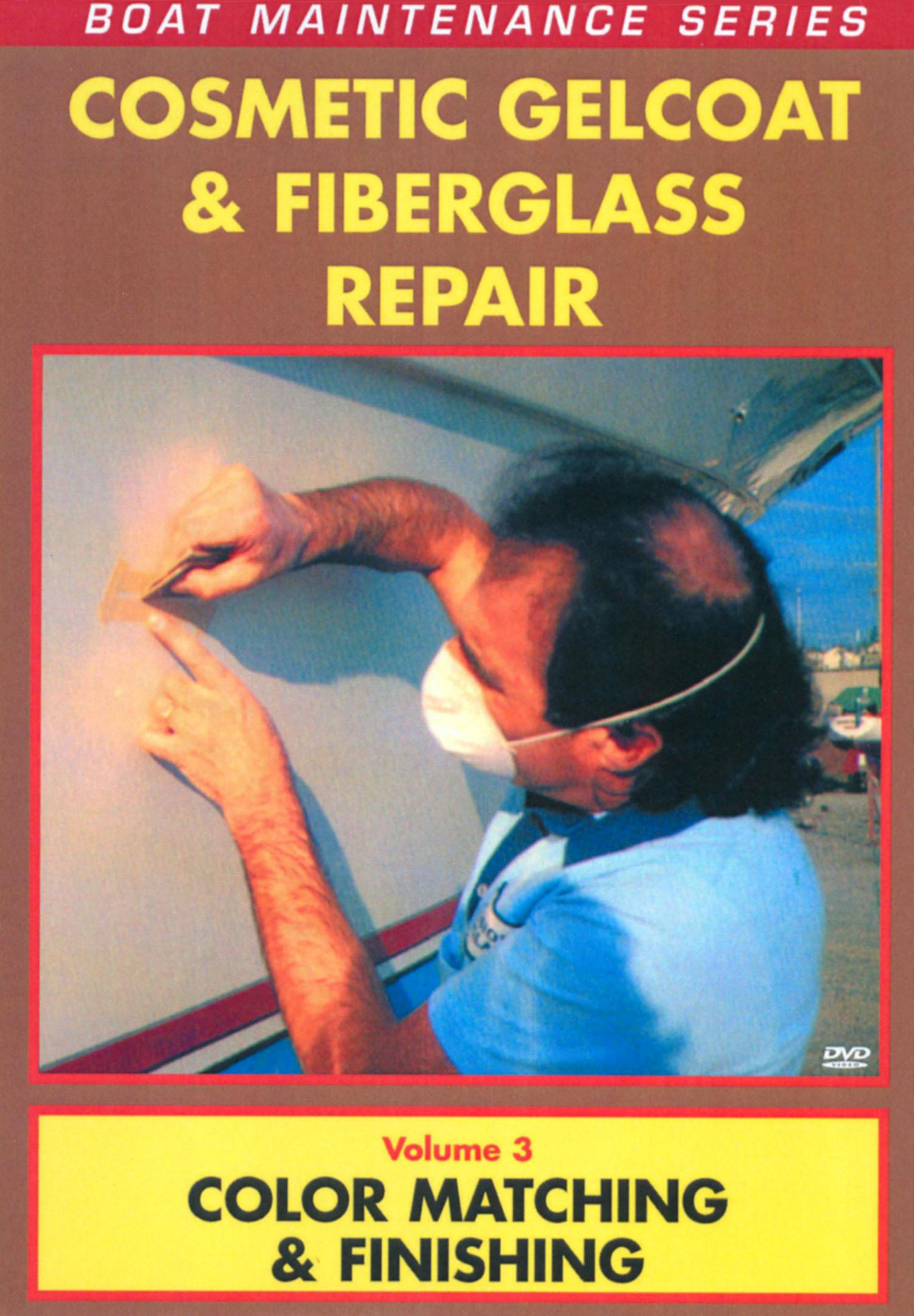 Cosmetic Gelcoat and Fiberglass Repair, Vol. 3: Color Matching & Finishing