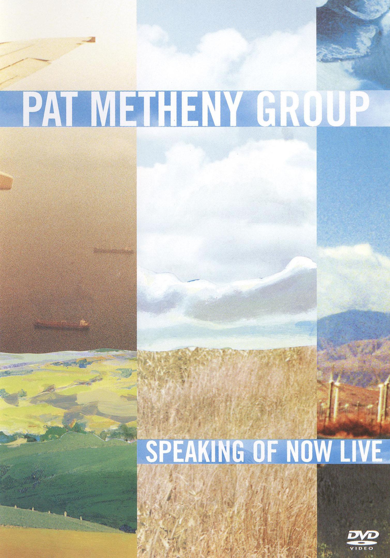 Pat Metheny: Speaking of Now - Live