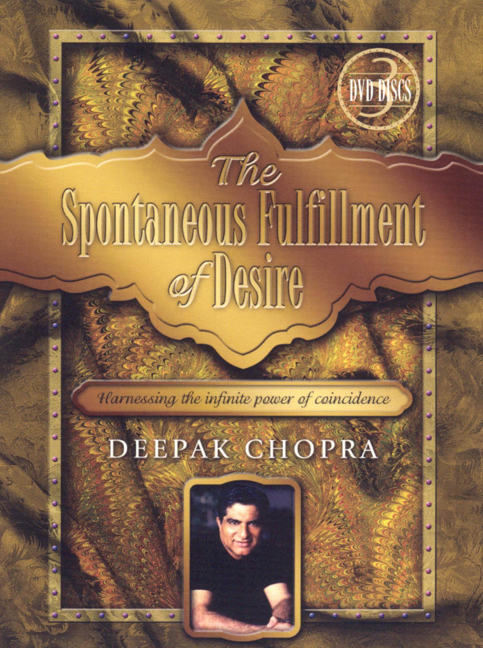 Deepak Chopra: The Spontaneous Fulfillment of Desire