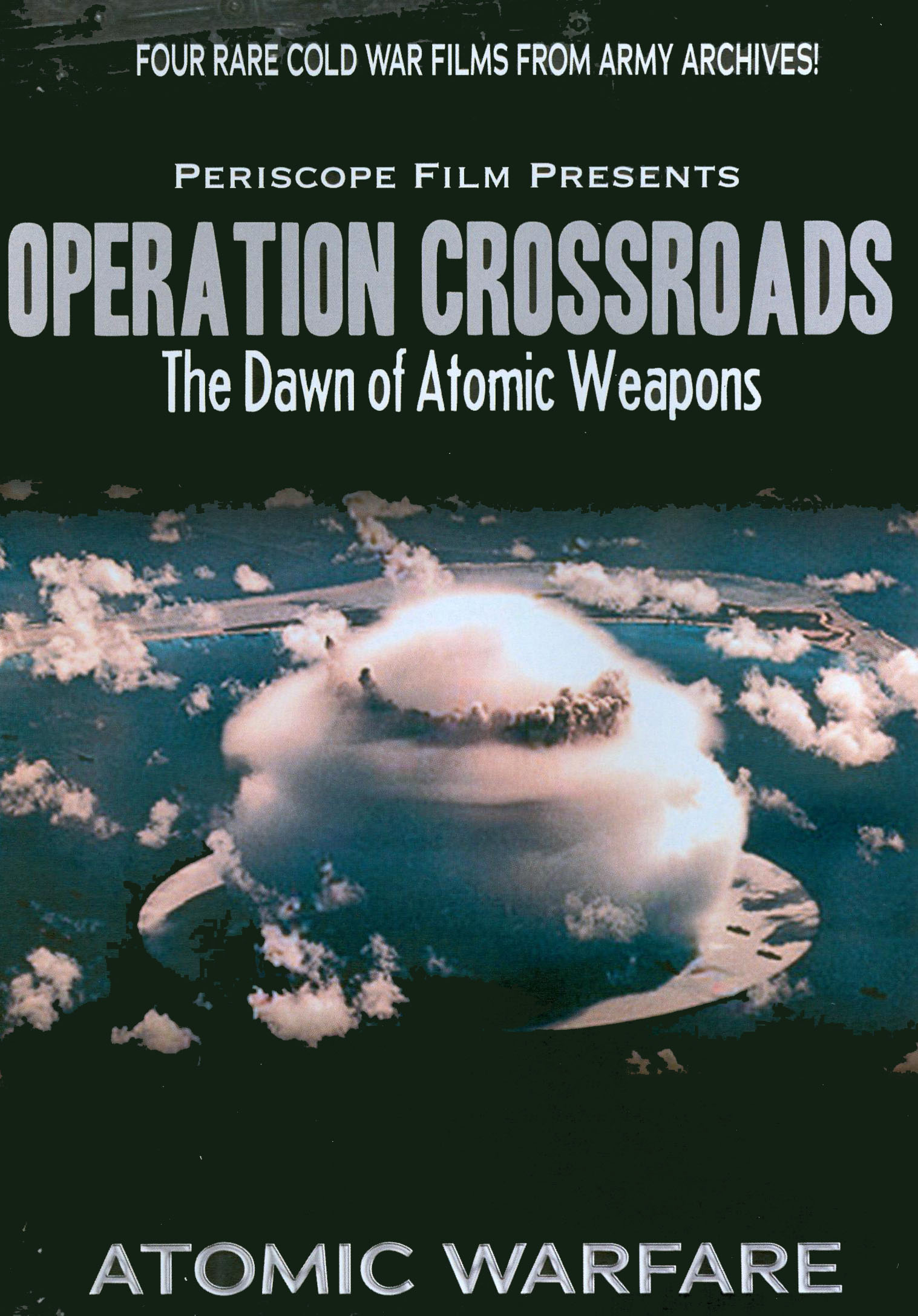 Operation Crossroads: The Dawn of the Atomic Weapons