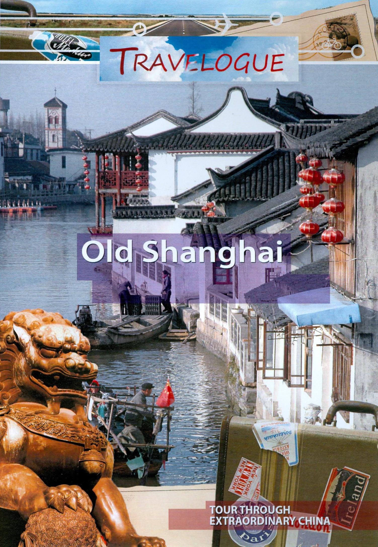 Travelogue 198: Old Shanghai