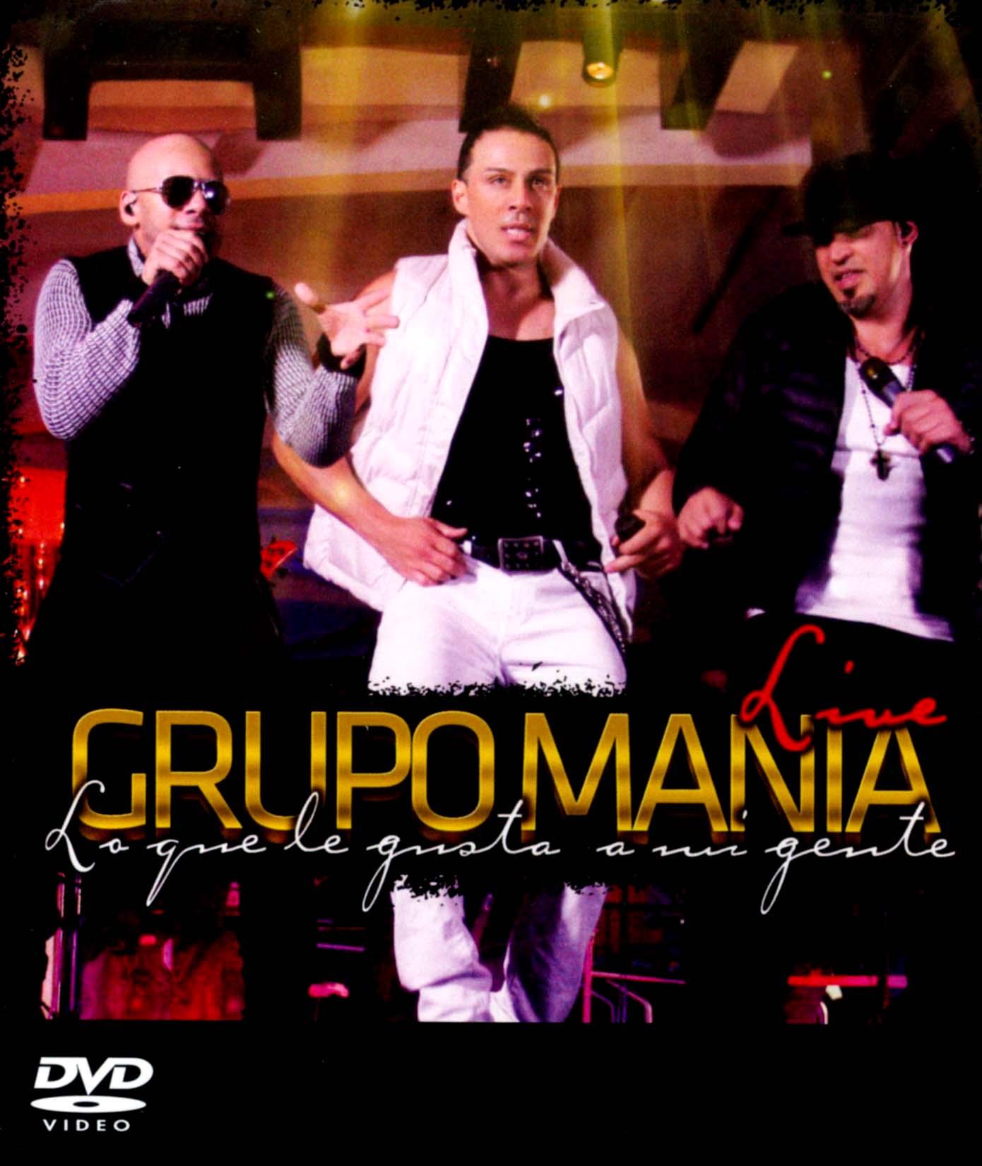Grupo Mania: Lo Que Le Gusta a Mi Gente - Live