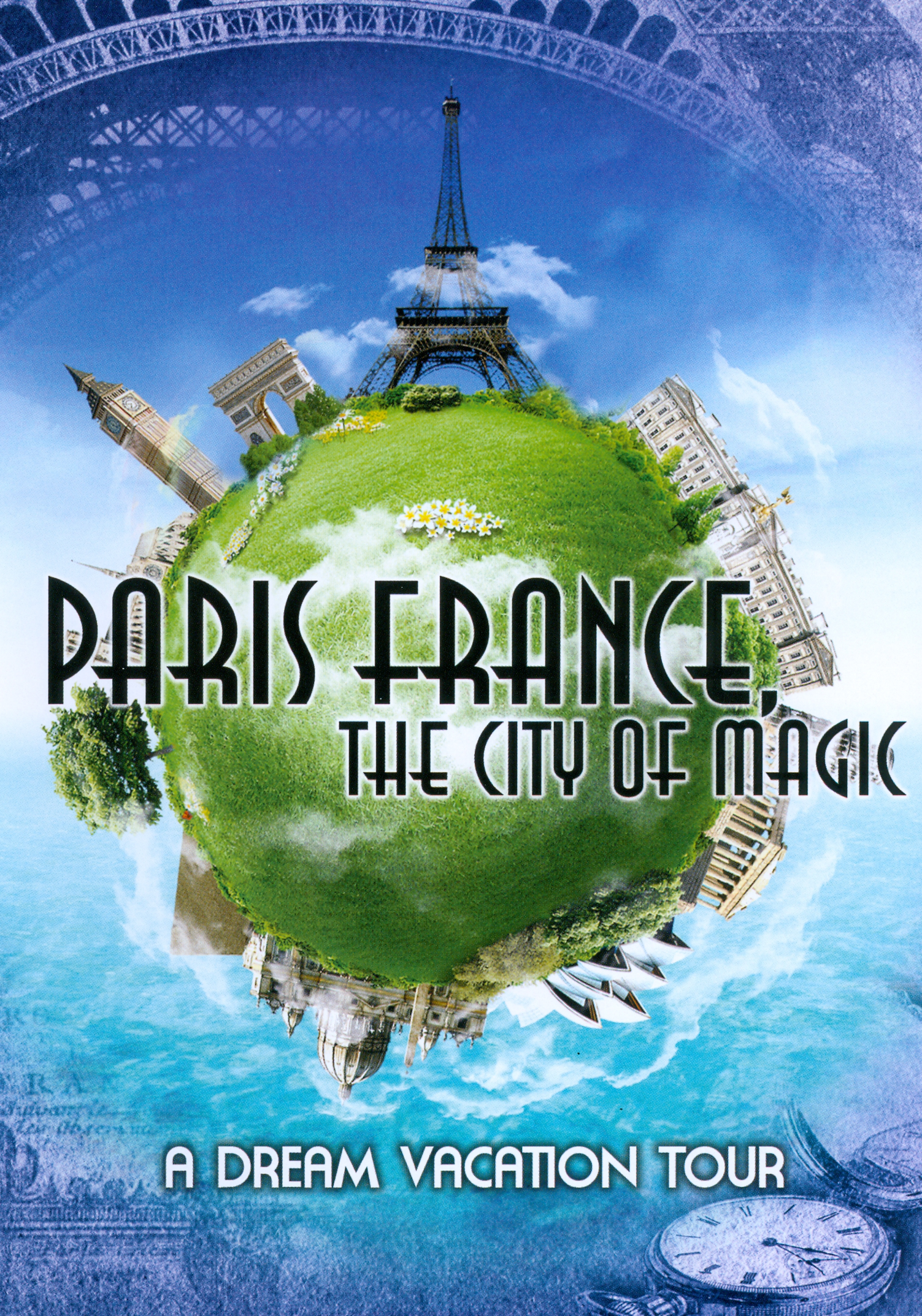Paris, France: The City of Magic - A Dream Vacation Tour