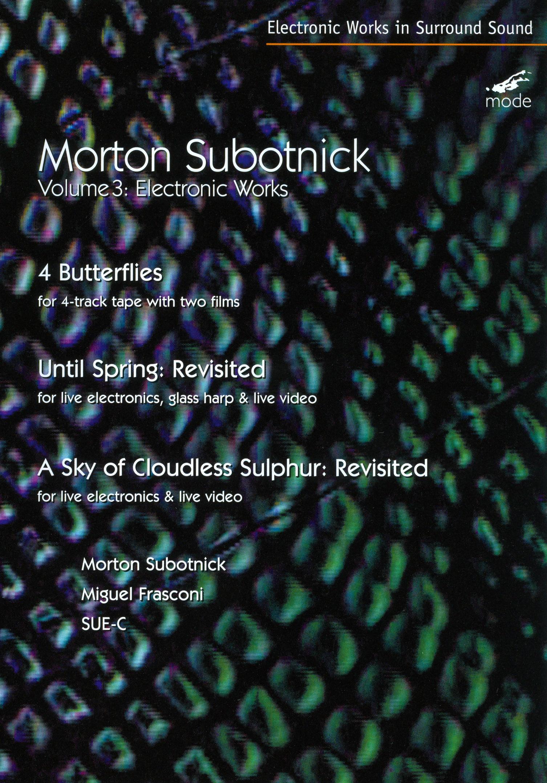 Morton Subotnick: Electronic Works, Vol. 3 - 4 Butterflies/Until Spring Revisited