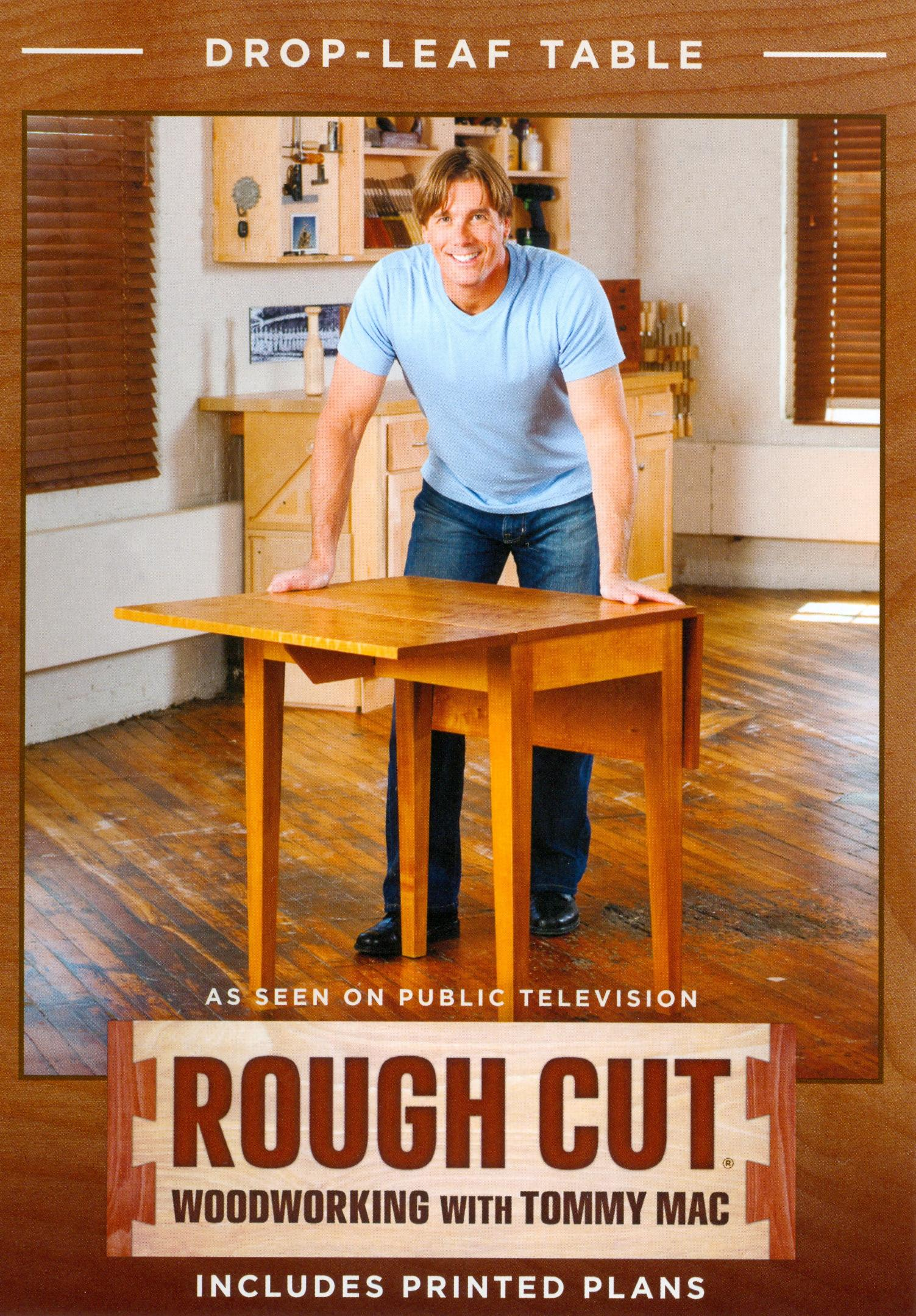 Rough Cut - Woodworking with Tommy Mac: Drop-Leaf Table