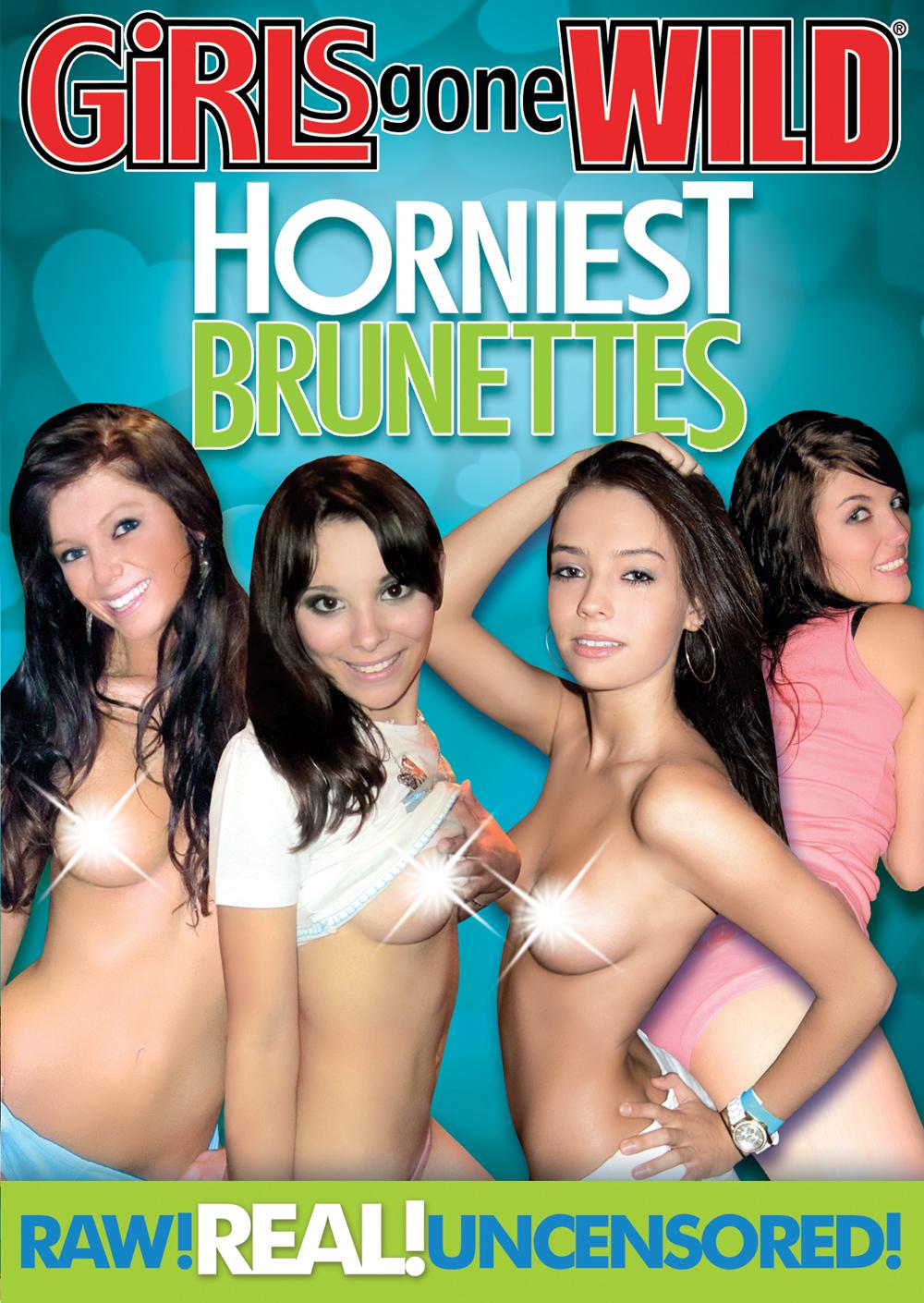 Girls Gone Wild: Horniest Brunettes