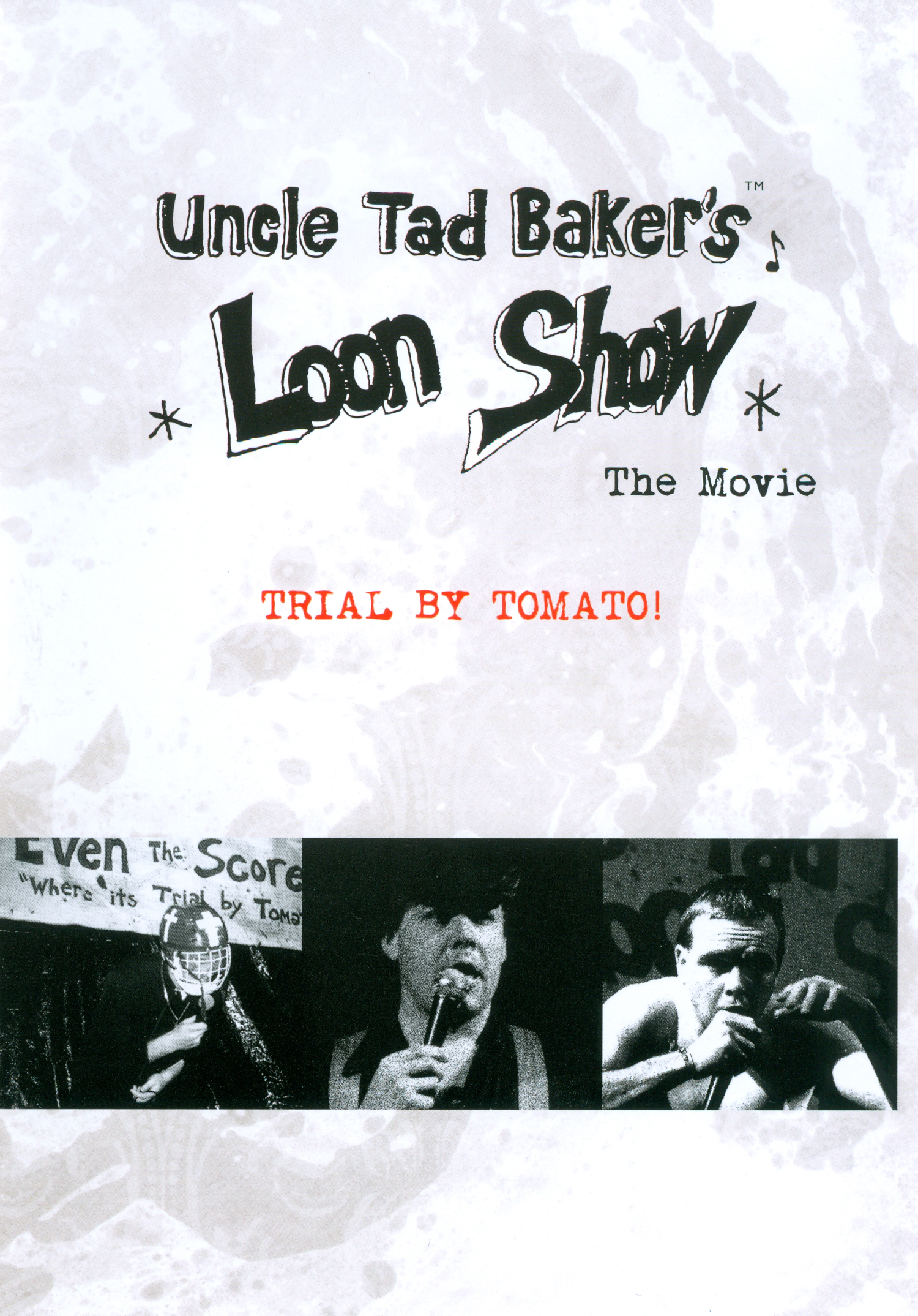 Uncle Tad Baker's Loon Show: The Movie