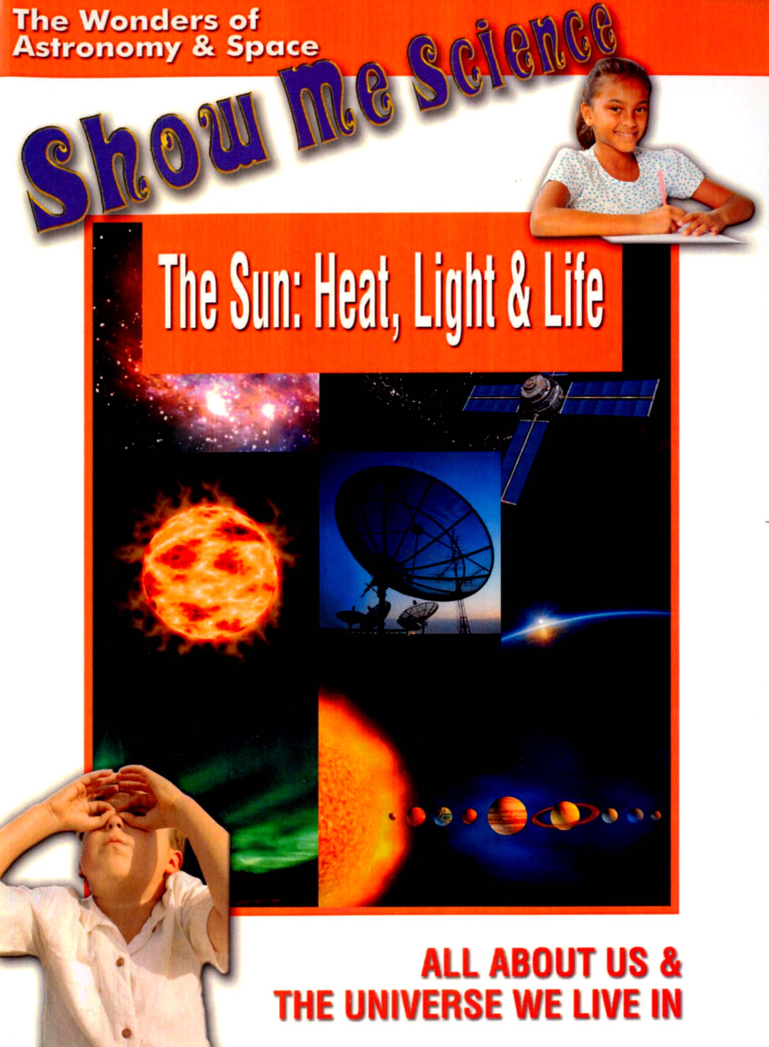 Show Me Science: The Sun - Heat, Light and Life