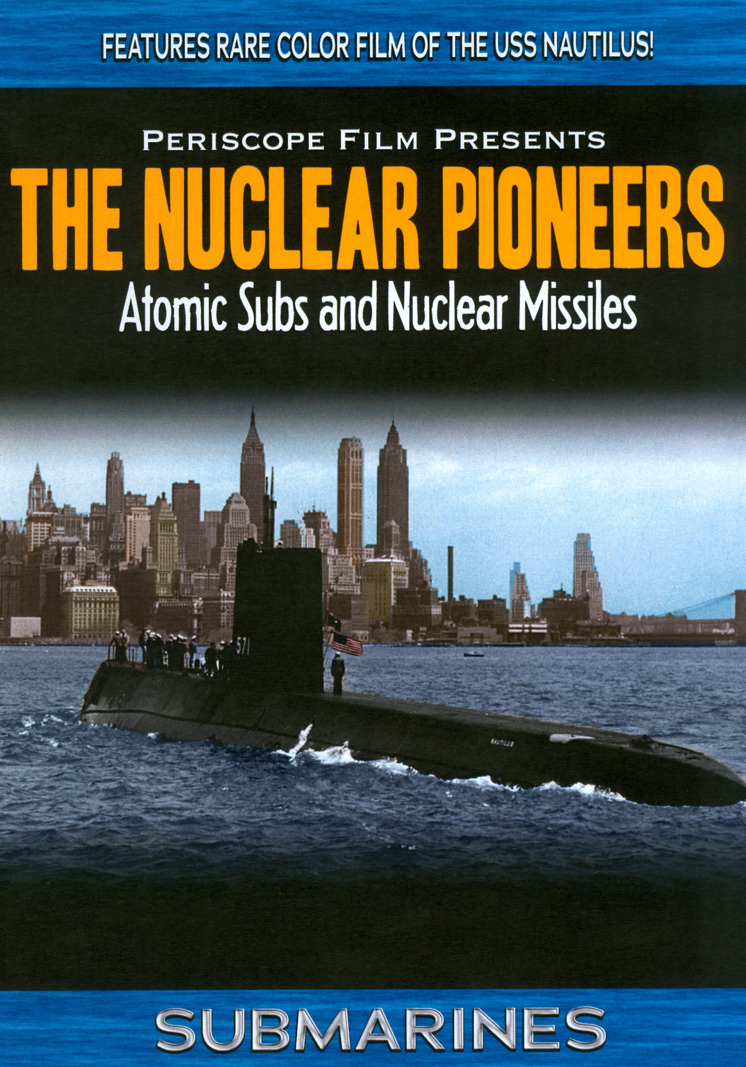Nuclear Pioneers: Atomic Subs And Nuclear Missiles