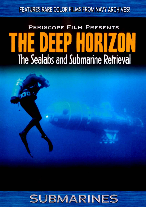 Deep Horizon: The Sealabs and Submarine Retrieval