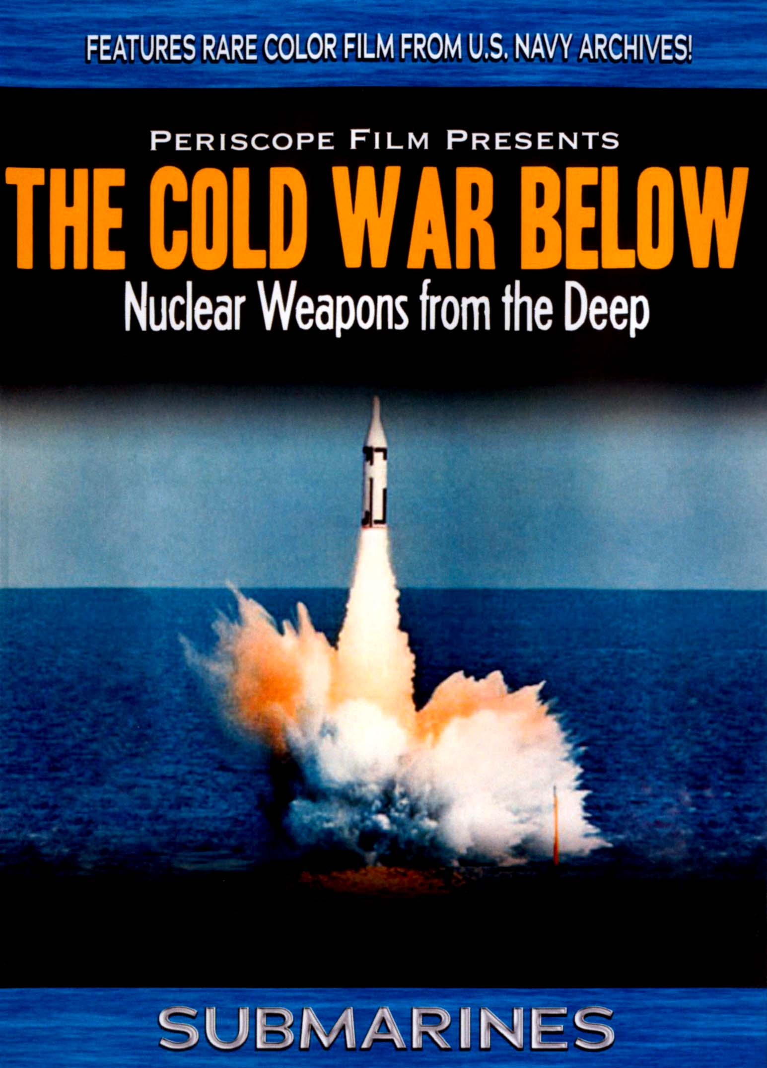 Cold War Below: Nuclear Weapons of the Deep